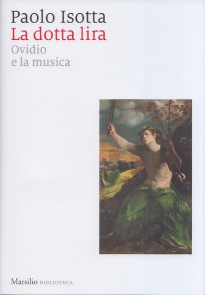 Isotta, P. : La dotta lira. Ovidio e la musica