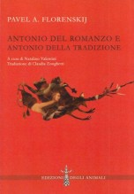 Florenskij, Pavel A. : Antonio del romanzo e Antonio della tradizione