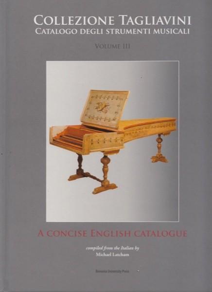 Latcham, M. : Collezione Tagliavini. Vol. III. A concise English catalogue