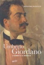 Ruscillo, Agostino : Umberto Giordano. L'uomo e la musica