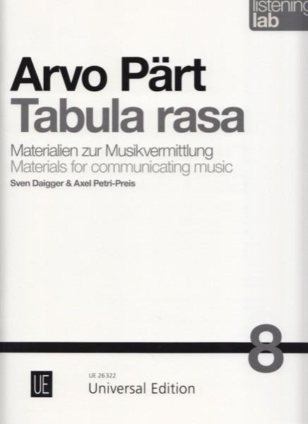 Daigger, Petri-Preis, A. : Arvo Pärt: Tabula rasa. Listening Lab – Materials for communicating music