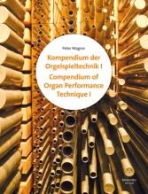 Wagner, P. : Compendium of Organ Performance Technique, Volume I and II