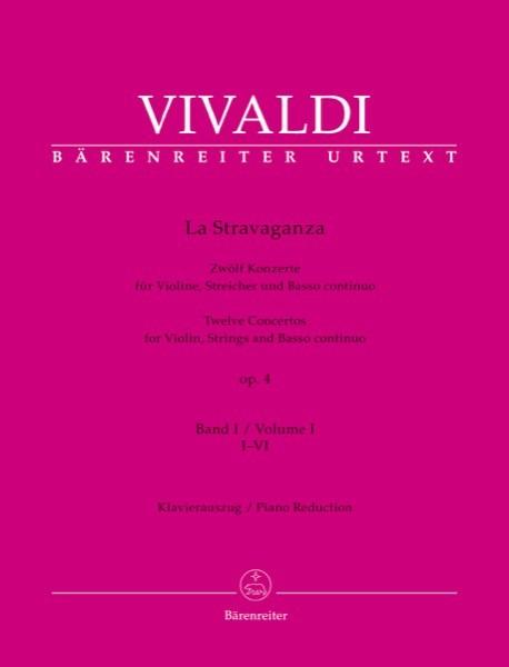 Vivaldi, A. : La Stravaganza. 12 Concerti per Violino e Basso continuo, op. 4. Volume I: I-VI. Riduzione per Violino e Basso continuo. Urtext