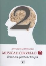 Montinaro, Antonio : Musica e cervello 2. Emozioni, genetica e terapia