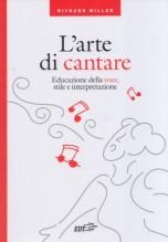 Miller, R. : L'arte di cantare. Educazione della voce, stile e interpretazione