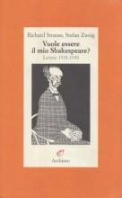 Strauss, R. – Zweig, S. : Vuole essere il mio Shakespeare? Lettere 1931-1936
