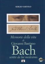 Vartolo, S. : Memorie della vita di Giovanni Bastiano Bach scritte da lui medesimo