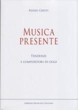 Cresti, R. : Musica presente. Tendenze e compositori di oggi