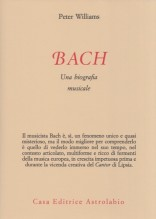 Williams, Peter : Bach. Una biografia musicale