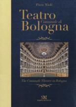 Mioli, Piero : Teatro Comunale di Bologna. The Comunale Theatre in Bologna