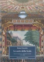 Giazotto, R. : Le carte della Scala. Storie di impresari e appaltatori teatrali (1778-1860)