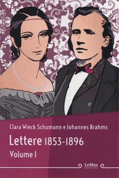 Wieck Schumann, C. - Brahms, J. : Lettere 1853-1896. Volume I