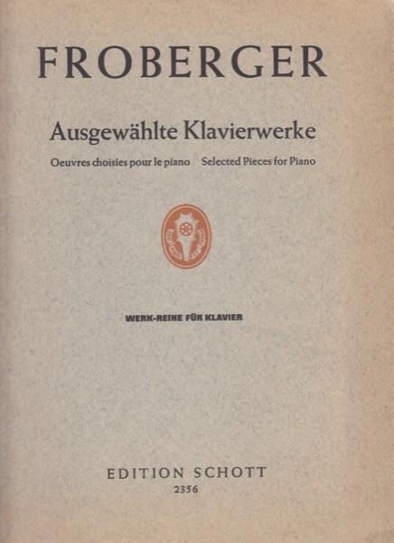 Froberger, J.J. : Pezzi scelti per Pianoforte