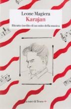 Magiera, L. : Karajan. Ritratto inedito di un mito della musica