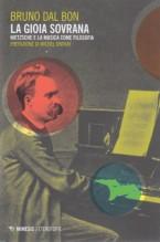 Dal Bon, B. : La gioia sovrana. Nietzsche e la musica come filosofia