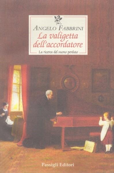Fabbrini, A. : La valigetta dell'accordatore. La ricerca del suono perduto