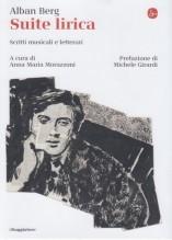 Berg, A. : Suite Lirica. Scritti musicali e letterari