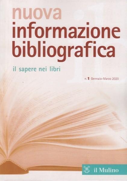 Nuova informazione bibliografica. Il sapere nei libri. Rivista trimestrale, n. 1 Gennaio-Marzo 2020