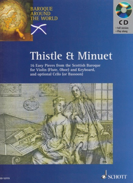AA.VV. : Baroque around the World. Thistle and Minuet 16 Easy Pieces from the Scottish Baroque for Violin (Flute, Oboe) and Piano; Cello (Bassoon) ad libitum