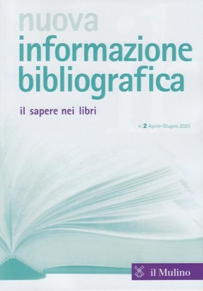 Nuova informazione bibliografica. Il sapere nei libri. Rivista trimestrale, n. 2 Aprile-Giugno 2020