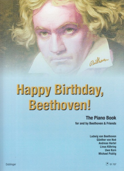 AA.VV. : Happy Birthday, Beethoven! The Piano Book for and by Beethoven & Friends