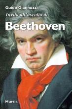 Giannuzzi, Guido : Invito all'ascolto di Beethoven