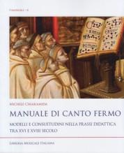 Chiaramida, M. : Manuale di canto fermo. Modelli e consuetudini nella prassi didatticatraXVIeXVIIIsecolo