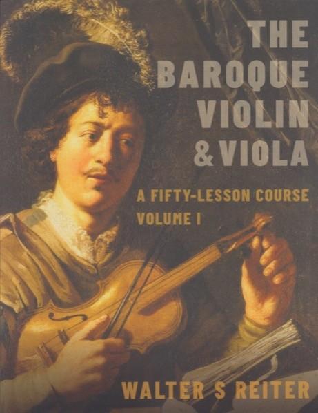 Reiter, Walter S. : The Baroque Violin & Viola, vol. I