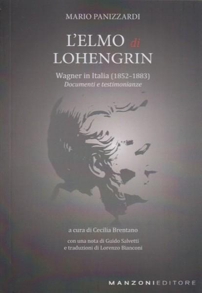 Panizzardi, M. : L'elmo di Lohengrin. Wagner in Italia (1852-1883). Documenti e testimonianze