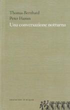 Bernhard, T. – Hamm, P. : Una conversazione notturna