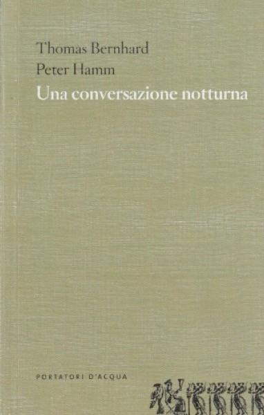 Bernhard, Thomas – Hamm, Peter : Una conversazione notturna