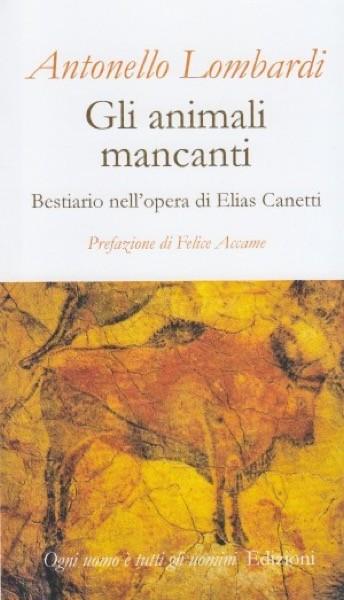 Lombardi, Antonello : Gli animali mancanti. Bestiario nell'opera di Elias Canetti