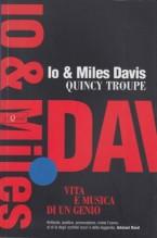 Troupe, Quincy : Io e Miles Davis. Vita e musica di un genio