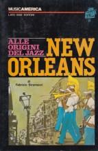 Stramacci, Fabrizio : Alle origini del Jazz. New Orleans