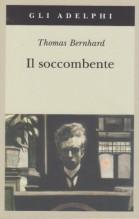 Bernhard, Thomas : Il soccombente
