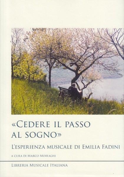 AA.VV. : «Cedere il passo al sogno». L'esperienza musicale di Emilia Fadini