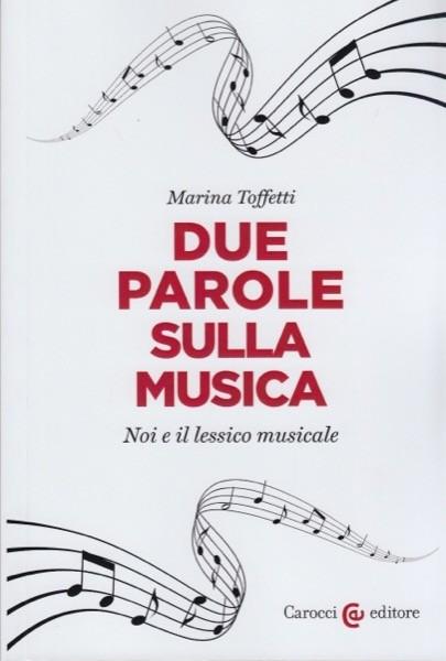 Toffetti, Marina : Due parole sulla musica