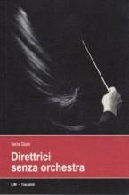 Giani, Ilaria : Direttrici senza orchestra