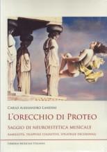 Landini, Carlo A. : L'orecchio di Proteo. Saggio di neuroestetica musicale. Ambiguità, trappole cognitive, strategie decisionali