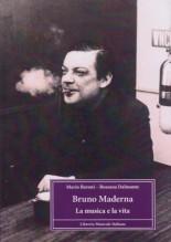 Dalmonte, Rossana - Baroni, Mario : Bruno Maderna. La musica e la vita