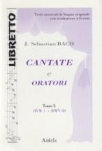 Bach, Johann Sebastian : Cantate e Oratori, tomo I, BWV 1 - 40. Libretto con testo originale a fronte