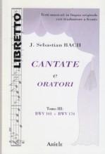 Bach, Johann Sebastian : Cantate e Oratori, tomo III, BWV 101 - 170. Libretto con testo originale a fronte
