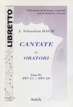 Bach, Johann Sebastian : Cantate e Oratori, tomo IV, BWV 171 - 249. Libretto con testo originale a fronte