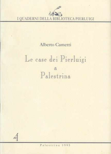 Cametti, A. : Le case dei Pierluigi a Palestrina