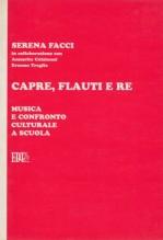 Facci, Serena : Capre, flauti e re. Musica e confronto culturale a scuola