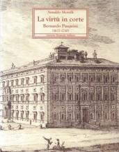 Morelli, Arnaldo : La virtù in corte. Bernardo Pasquini (1637-1710)