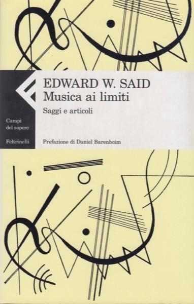 Said, Edward W. : Musica ai limiti. Saggi e articoli