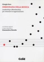 Soro, Giorgio : Democrazia della musica. Leadership e Membership per intonare le organizzazioni