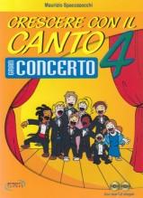 Spaccazocchi, Maurizio : Crescere con il canto, vol. 4: gran concerto