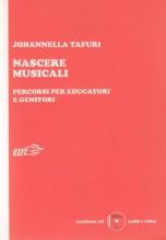 Tafuri, Johannella : Nascere musicali. Percorsi per educatori e genitori